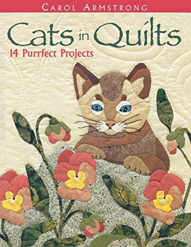 Cats in Quilts. 14 Purrfect Projects - Print on Demand Edition