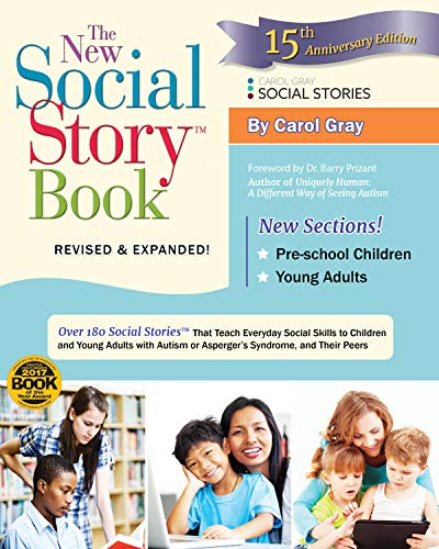 The New Social Story Book: Over 150 Social Stories That Teach Everyday Social Skills to Children and Adults with Autism and Their Peers