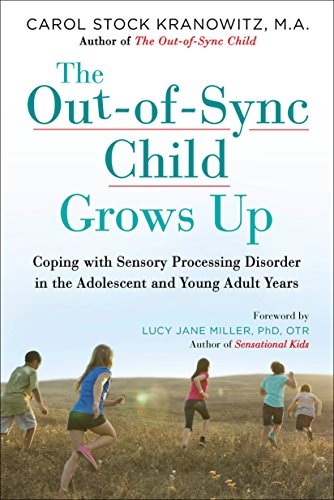 The Out-of-Sync Child Grows Up: Coping with Sensory Processing Disorder in the Adolescent and Young Adult Years (The Out-of-Sync Child Series) von TarcherPerigee