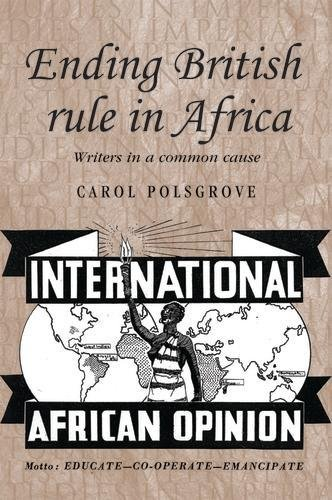 Ending British Rule in Africa: Writers in a Common Cause (Studies in Imperialism) von Manchester University Press
