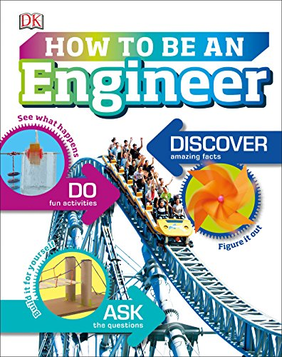 How to Be an Engineer (Careers for Kids) von DK Children
