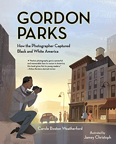 Gordon Parks: How the Photographer Captured Black and White America von Albert Whitman & Company