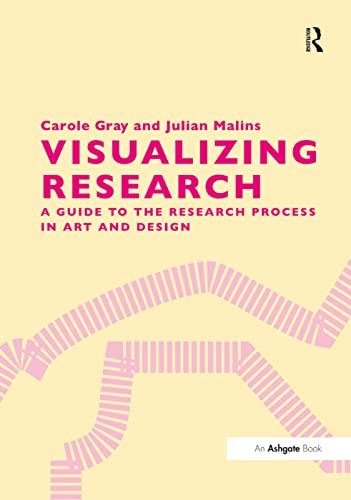 Vizualizing Research: A Guide to the Research Process in Art and Design