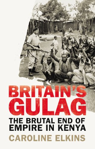 Britain's Gulag: The Brutal End of Empire in Kenya von Bodley Head