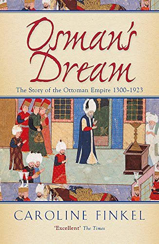 Osman's Dream: The Story of the Ottoman Empire 1300-1923 von John Murray