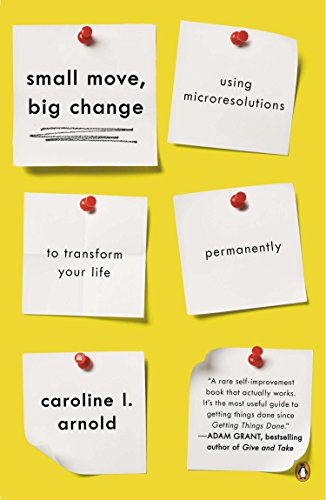 Small Move, Big Change: Using Microresolutions to Transform Your Life Permanently von Penguin Books