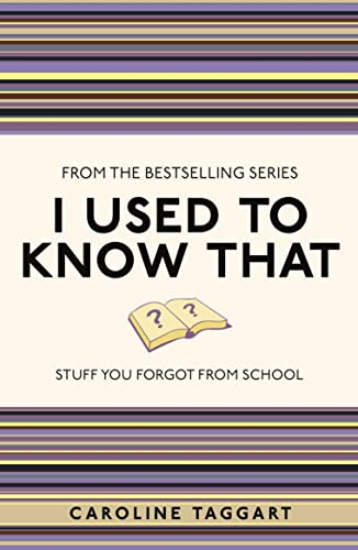 I Used to Know That: Stuff You Forgot From School von Michael O'Mara Books Ltd