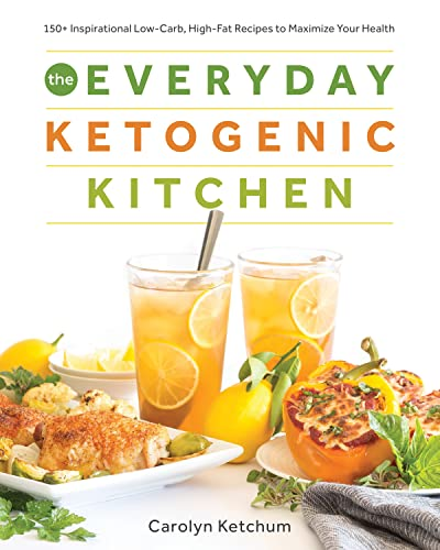 The Everyday Ketogenic Kitchen: With More than 150 Inspirational Low-Carb, High-Fat Recipes to Maximize Your Health von Victory Belt Publishing