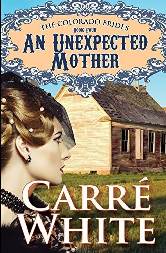 An Unexpected Mother (The Colorado Brides Series, Band 4) von CreateSpace Independent Publishing Platform