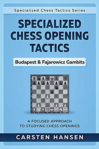 Specialized Chess Opening Tactics - Budapest & Fajarowicz Gambits: A Focused Approach To Studying Chess Openings (Specialized Chess Tactics, Band 1) von Independently published