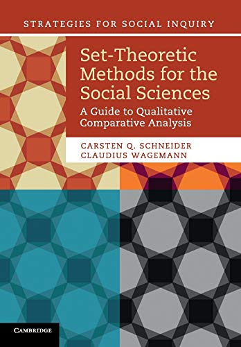 Set-Theoretic Methods for the Social Sciences: A Guide to Qualitative Comparative Analysis (Strategies for Social Inquiry) von Cambridge University Press