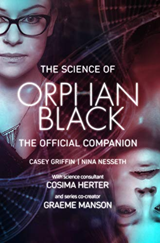 The Science of Orphan Black: The Official Companion von ECW Press