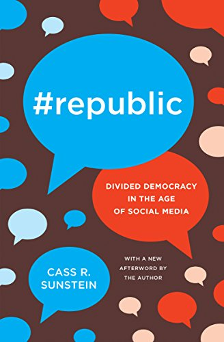 Sunstein, C: #Republic: Divided Democracy in the Age of Social Media von Princeton University Press