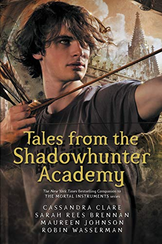 Tales from the Shadowhunter Academy: The Mortal Instruments von Walker Books