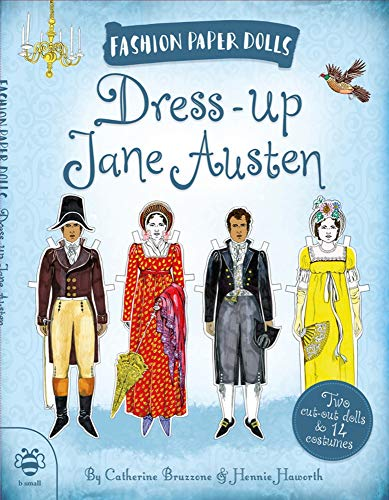 Dress-up Jane Austen: Discover History Through Fashion (Fashion Paper Dolls) von b small publishing limited