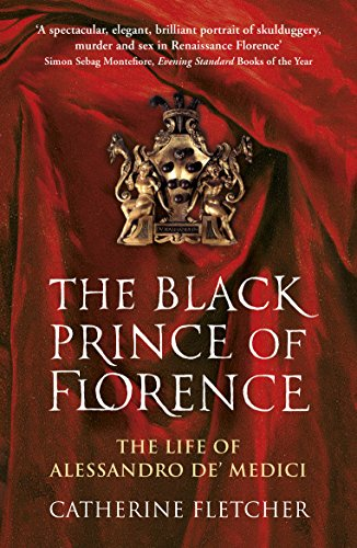 The Black Prince of Florence: The Spectacular Life and Treacherous World of Alessandro de' Medici von Vintage Publishing