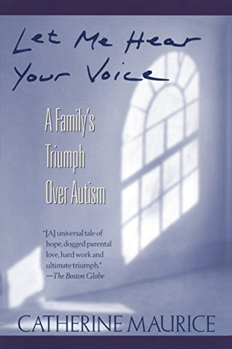 Let Me Hear Your Voice: A Family's Triumph over Autism von Ballantine Books