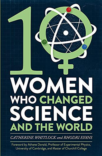 Ten Women Who Changed Science, and the World von Little, Brown Book Group