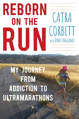 Reborn on the Run: My Journey from Addiction to Ultramarathons von Skyhorse