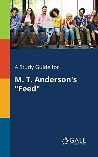 "A Study Guide for M. T. Anderson's ""Feed"""