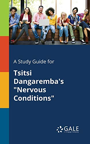 A Study Guide for Tsitsi Dangaremba's Nervous Conditions von Gale, Study Guides