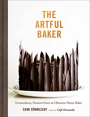 The Artful Baker: Extraordinary Desserts From an Obsessive Home Baker von Abrams