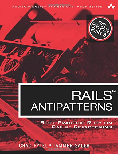 Rails AntiPatterns: Best Practice Ruby on Rails Refactoring (Addison-Wesley Professional Ruby) (Addison-Wesley Professional Ruby Series) von Addison-Wesley Professional