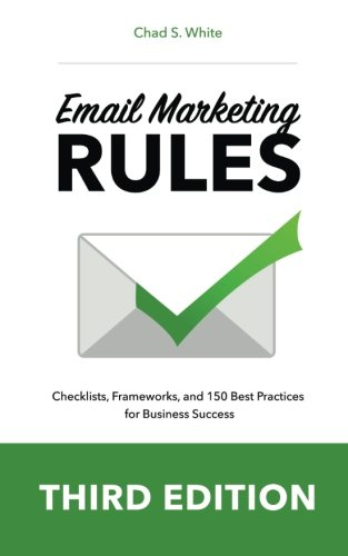 Email Marketing Rules: Checklists, Frameworks,  and 150 Best Practices  for Business Success von CreateSpace Independent Publishing Platform
