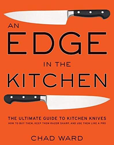 Edge in the Kitchen, An: The Ultimate Guide to Kitchen Knives―How to Buy Them, Keep Them Razor Sharp, and Use Them Like a Pro von William Morrow Cookbooks