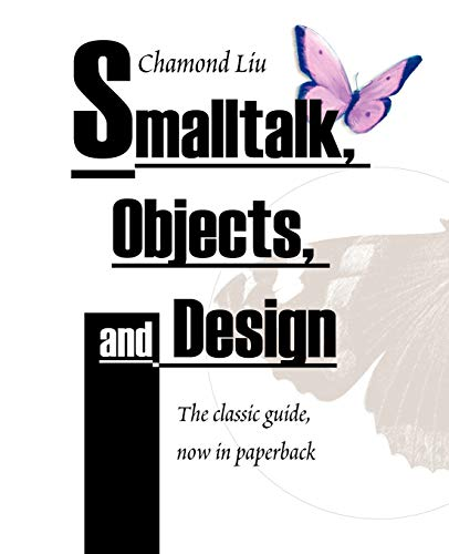 Smalltalk, Objects, and Design von iUniverse