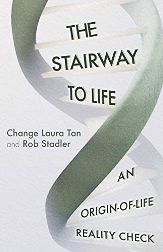 The Stairway To Life: An Origin-Of-Life Reality Check von Evorevo Books