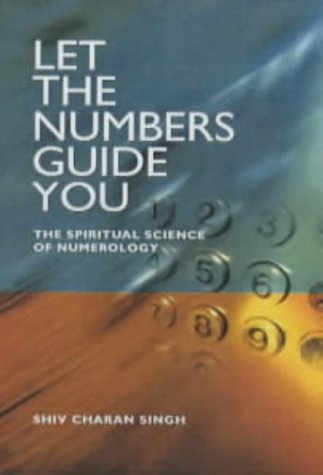 Let the Numbers Guide You: The Spiritual Science of Numerology von John Hunt Publishing
