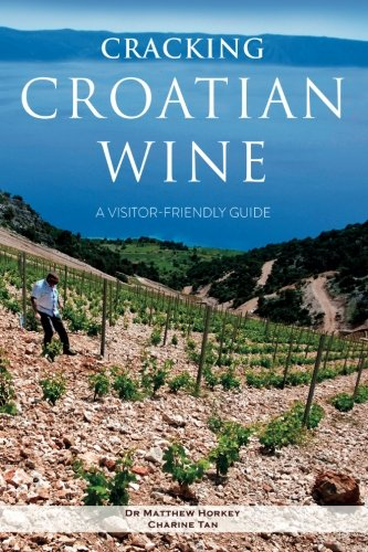Cracking Croatian Wine: A Visitor-Friendly Guide von The Blue Roster Private Limited