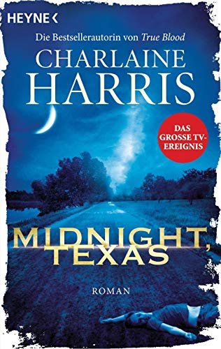 Midnight, Texas: Roman (Midnight, Texas-Serie, Band 1) von Heyne Verlag
