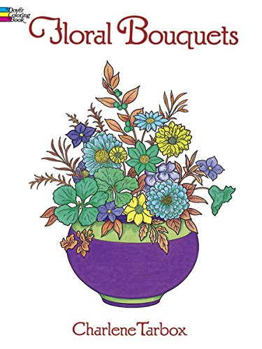 Floral Bouquets Coloring Book (Dover Nature Coloring Book) von DOVER PUBN INC