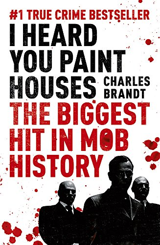 I Heard You Paint Houses: Now Filmed as The Irishman directed by Martin Scorsese von Hodder Paperbacks