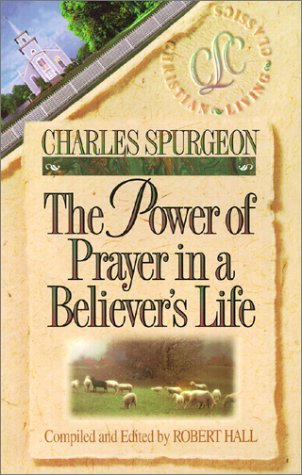 The Power of Prayer in a Believer's Life (Christian Living Classics) von YWAM Publishing