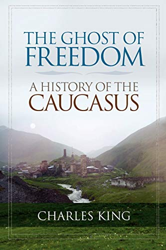 The Ghost of Freedom: A History of the Caucasus von Oxford University Press, USA