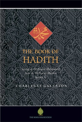 The Book of Hadith: Sayings of the Prophet Muhammad from the Mishkat Al Masabih von The Book Foundation