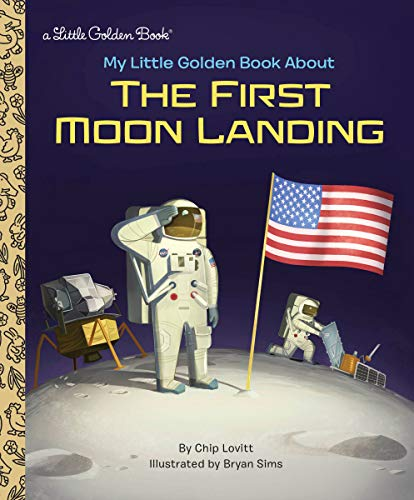 My Little Golden Book About the First Moon Landing von Golden Books
