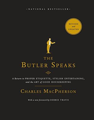 The Butler Speaks: A Return to Proper Etiquette, Stylish Entertaining, and the Art of Good Housekeeping von Appetite by Random House