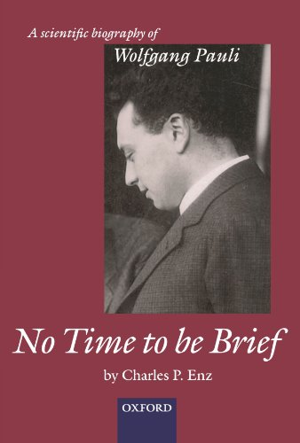 No Time to be Brief: A scientific biography of Wolfgang Pauli von Oxford University Press