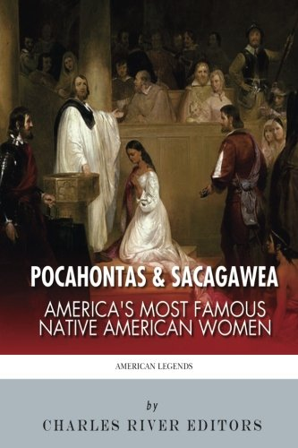 Pocahontas & Sacagawea: America's Most Famous Native American Women