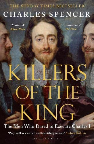 Killers of the King: The Men Who Dared to Execute Charles I von Bloomsbury Paperbacks