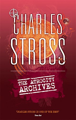 The Atrocity Archives: Book 1 in The Laundry Files von Orbit