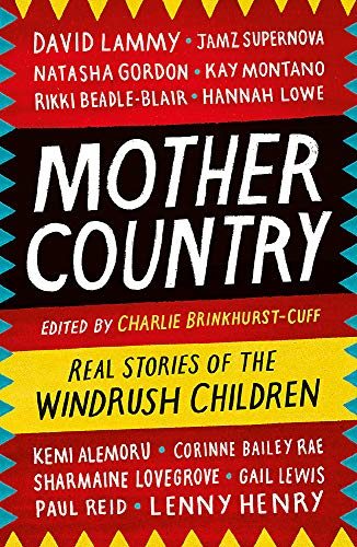 Mother Country: Real Stories of the Windrush Children