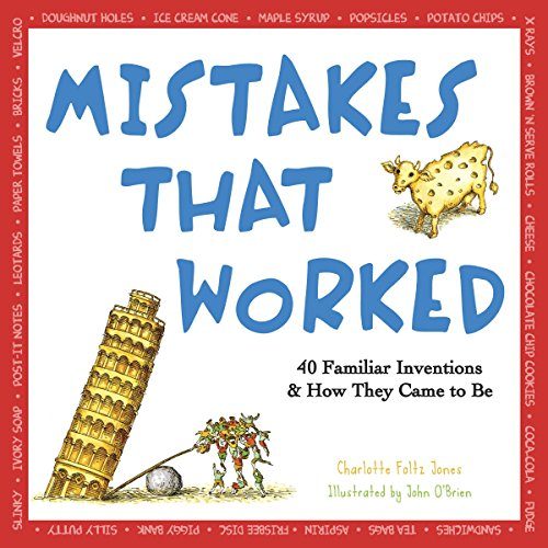 Mistakes That Worked: 40 Familiar Inventions & How They Came to Be von Delacorte Books for Young Readers