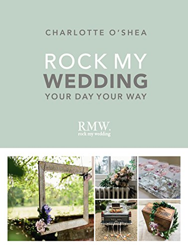 Rock My Wedding: Your Day Your Way von Ebury Press