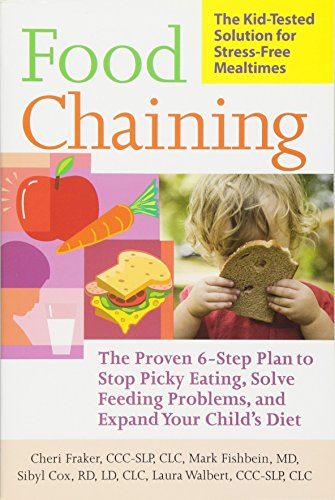 Food Chaining: The Proven 6-Step Plan to Stop Picky Eating, Solve Feeding Problems, and Expand Your Child's Diet von Da Capo Press