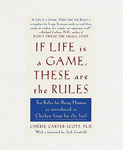 If Life Is a Game, These Are the Rules: Ten Rules for Being Human as Introduced in Chicken Soup for the Soul von Harmony